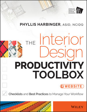 The Interior Design Productivity Toolbox Checklists And Best Practices To Manage Your Workflow 111868043X