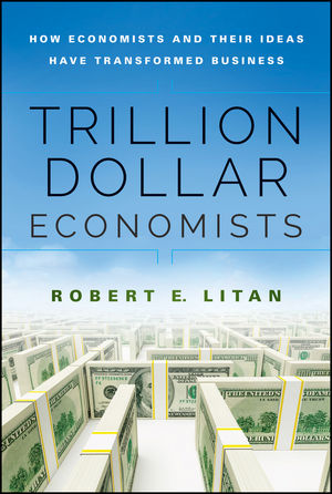 Trillion Dollar Economists: How Economists and Their Ideas have Transformed Business (111878183X) cover image