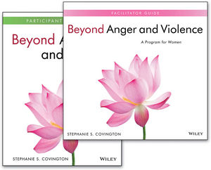 Beyond Anger and Violence: A Program for Women Facilitator Guide & Participant Workbook Set