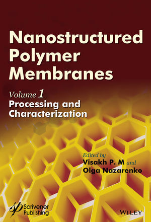 Nanostructured Polymer Membranes, Volume 1: Processing and Characterization