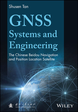 GNSS Systems and Engineering: The Chinese Beidou Navigation and Position Location Satellite