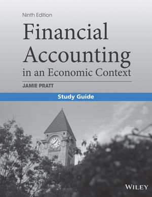 Study Guide to accompany Financial Accounting in an Economic Context 9e