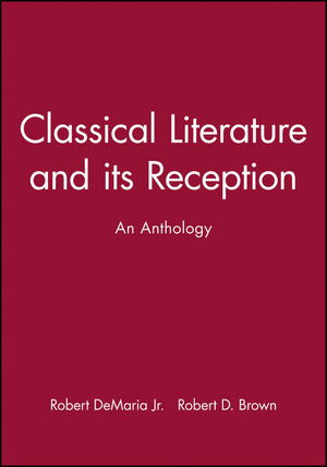 Classical Literature and its Reception: An Anthology (140511293X) cover image
