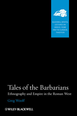 Tales of the Barbarians: Ethnography and Empire in the Roman West (140516073X) cover image