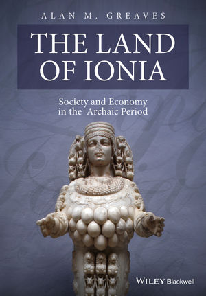 The Land of Ionia: Society and Economy in the Archaic Period (144431923X) cover image