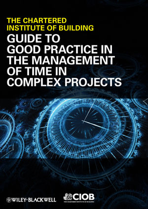 Guide to Good Practice in the Management of Time in Complex Projects (144433493X) cover image