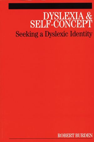 Dyslexia and Self-Concept: Seeking a Dyslexic Identity