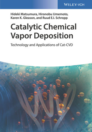 Catalytic Chemical Vapor Deposition: Technology and Applications of Cat-CVD