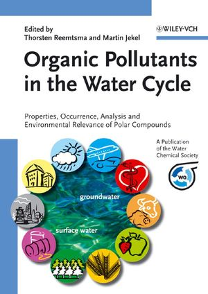 Organic Pollutants in the Water Cycle: Properties, Occurrence, Analysis and Environmental Relevance of Polar Compounds (352760863X) cover image
