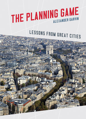 The Planning Game: Lessons From Great Cities