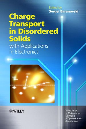 Charge Transport in Disordered Solids with Applications in Electronics (0470095040) cover image