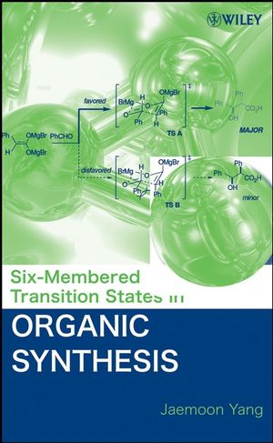 Six-Membered Transition States in Organic Synthesis (0470199040) cover image