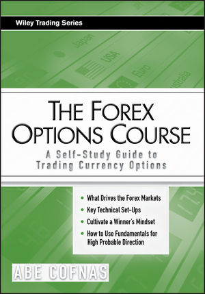 The Forex Options Course: A Self-Study Guide to Trading Currency Options (0470243740) cover image