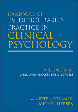 Handbook of Evidence-Based Practice in Clinical Psychology, Volume 1, Child and Adolescent Disorders