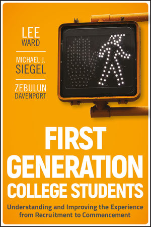 First-Generation College Students: Understanding and Improving the Experience from Recruitment to Commencement