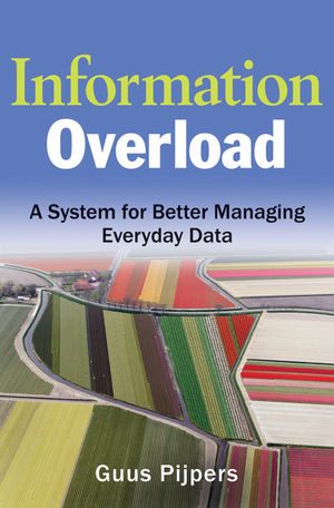 Information Overload: A System for Better Managing Everyday Data (0470625740) cover image