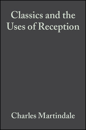 Classics and the Uses of Reception (0470775440) cover image