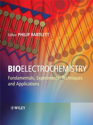 Bioelectrochemistry : Fundamentals, Experimental Techniques and Applications