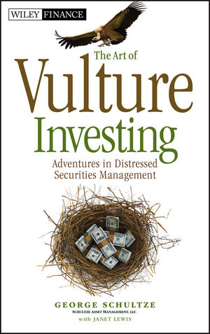 The Art of Vulture Investing: Adventures in Distressed Securities Management (0470872640) cover image