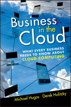 Business in the Cloud: What Every Business Needs to Know About Cloud Computing (0470917040) cover image
