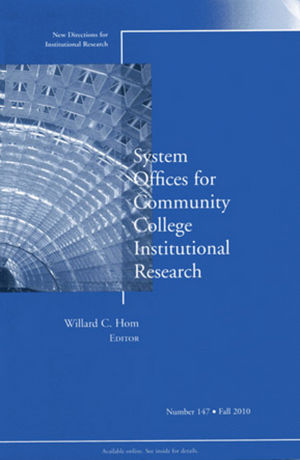 System Offices for Community College Institutional Research: New Directions for Institutional Research, Number 147