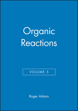 Organic Reactions, Volume 5