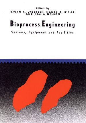 Bioprocess Engineering: Systems, Equipment and Facilities (0471035440) cover image