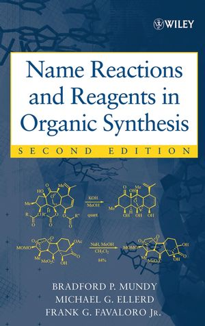 Name Reactions and Reagents in Organic Synthesis, 2nd Edition