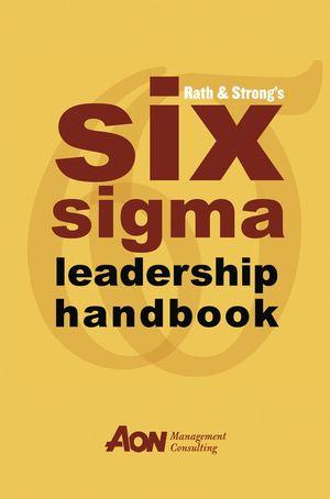 Rath & Strong's Six Sigma Leadership Handbook