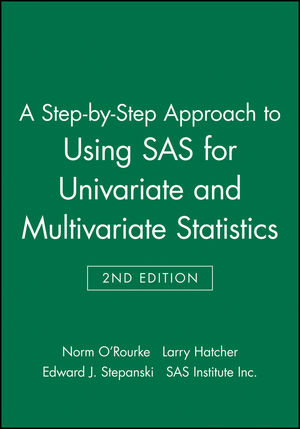 A Step-by-Step Approach to Using SAS for Univariate and Multivariate Statistics, 2nd Edition