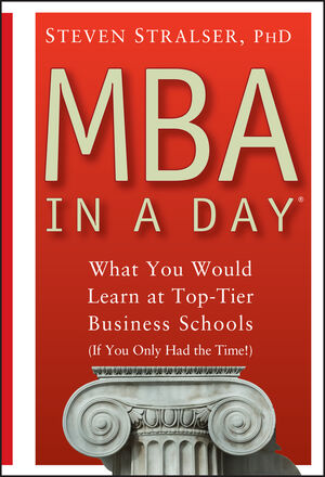 MBA In A Day: What You Would Learn At Top-Tier Business Schools (If You Only Had The Time!)
