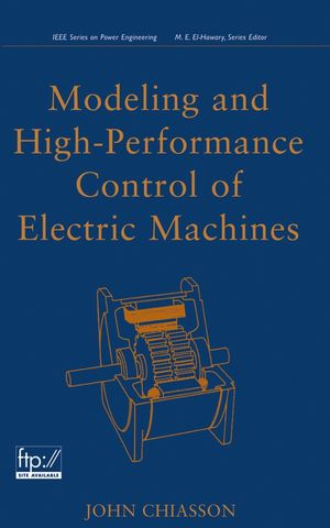Modeling and High Performance Control of Electric Machines (0471722340) cover image