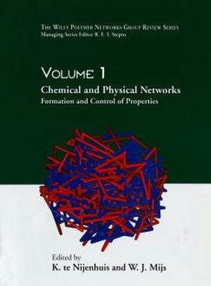 The Wiley Polymer Networks Group Review, Volume 1, Chemical and Physical Networks: Formation and Control of Properties