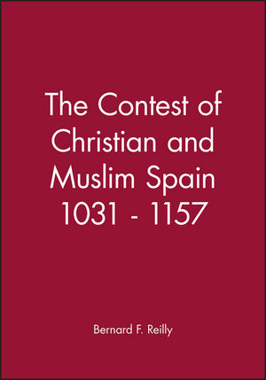 The Contest of Christian and Muslim Spain 1031 - 1157 (0631199640) cover image