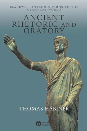 Ancient Rhetoric and Oratory (0631235140) cover image