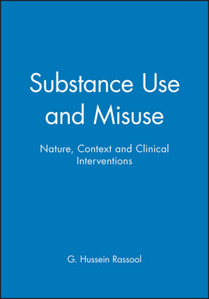 Substance Use and Misuse: Nature, Context and Clinical Interventions (0632048840) cover image