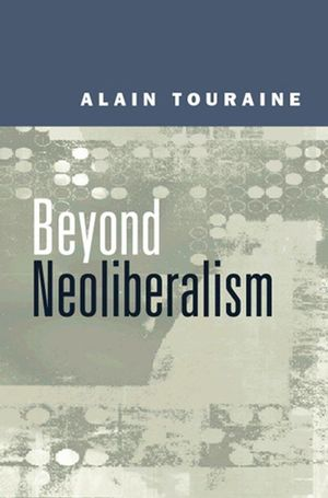 Beyond Neoliberalism (0745624340) cover image