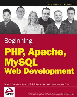 Beginning PHP, Apache, MySQL Web Development (0764557440) cover image