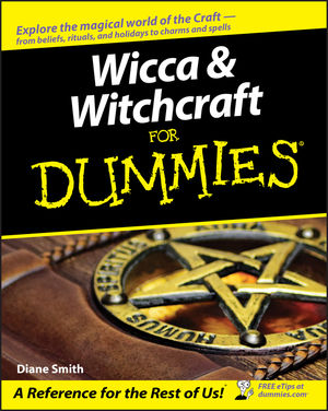Wicca and Witchcraft For Dummies (0764578340) cover image