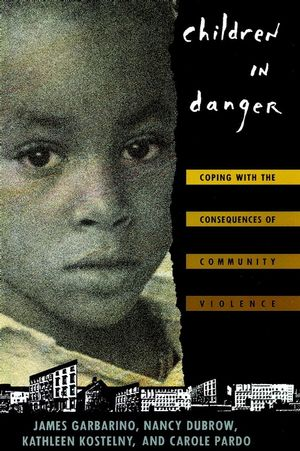 Children in Danger: Coping with the Consequences of Community Violence (0787946540) cover image