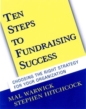 Ten Steps to Fundraising Success: Choosing the Right Strategy for Your Organization (0787956740) cover image