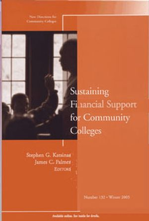 Sustaining Financial Support for Community Colleges: New Directions for Community Colleges, Number 132