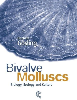 Bivalve Molluscs: Biology, Ecology and Culture