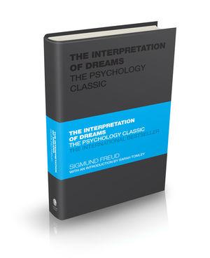 The Interpretation of Dreams: The Psychology Classic