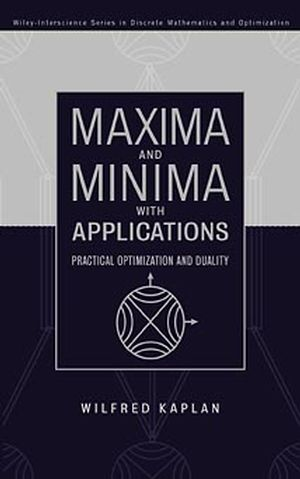 Maxima and Minima with Applications: Practical Optimization and Duality (1118031040) cover image