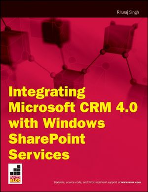 Integrating Microsoft CRM 4.0 with Windows SharePoint Services (1118035240) cover image