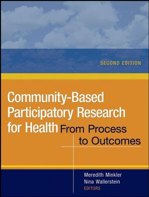 Community-Based Participatory Research for Health: From Process to Outcomes, 2nd Edition (1118045440) cover image