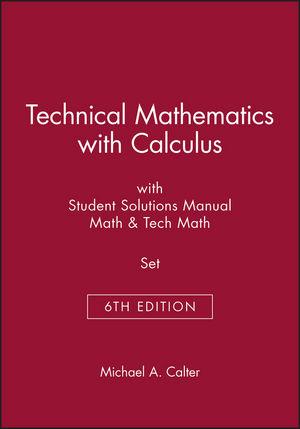 Technical Mathematics with Calculus, 6e with Student Solutions Manual Math, 6e & Tech Math, 6e Set