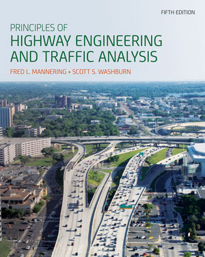Principles of Highway Engineering and Traffic Analysis, 5th Edition