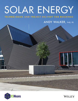 Solar Energy: Technologies and Project Delivery for Buildings (1118139240) cover image
